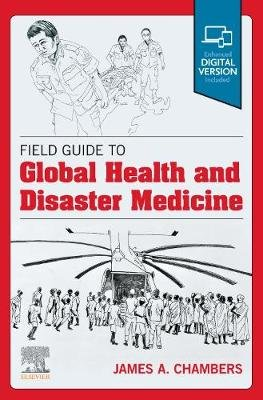 Field Guide to Global Health & Disaster Medicine